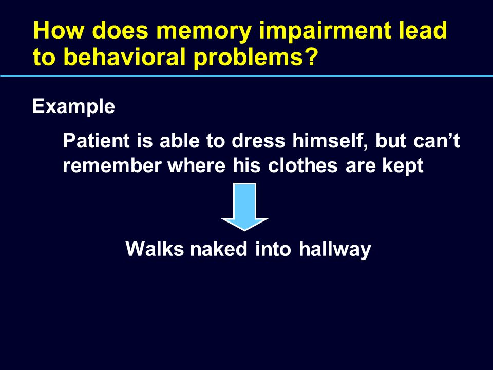 How does memory impairment lead to behavioral problems