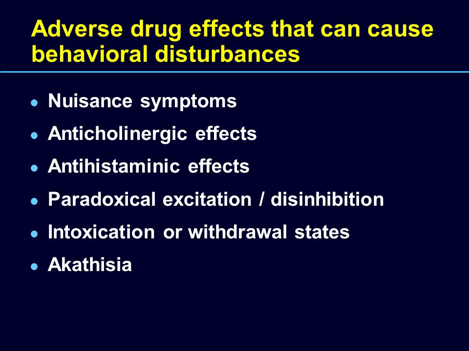 Adverse drug effects that can cause behavioral disturbances