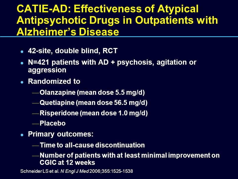 CATIE-AD: Effectiveness of Atypical Antipsychotic Drugs in Outpatients with Alzheimer's Disease
