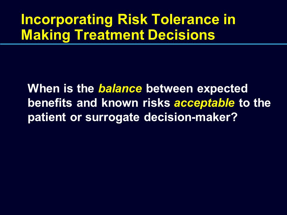 Incorporating Risk Tolerance in Making Treatment Decisions