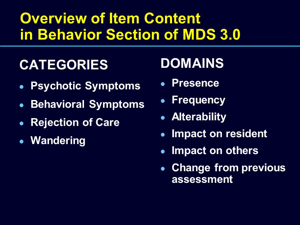 Overview of Item Content in Behavior Section of MDS 3.0