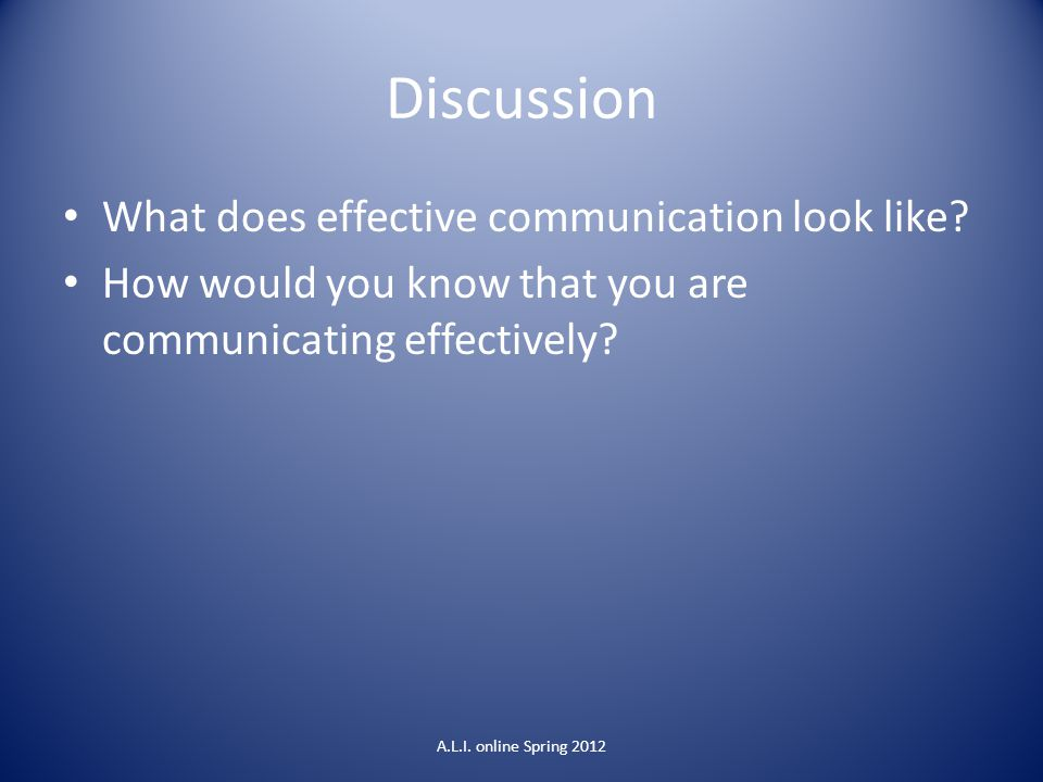 Discussion What does effective communication look like