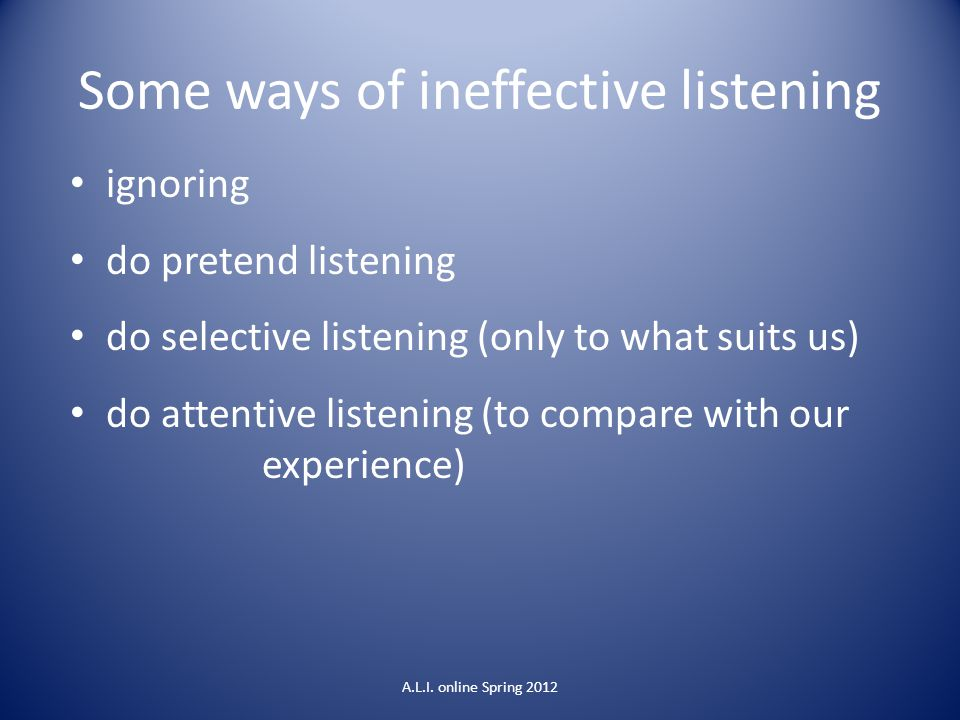 Some ways of ineffective listening