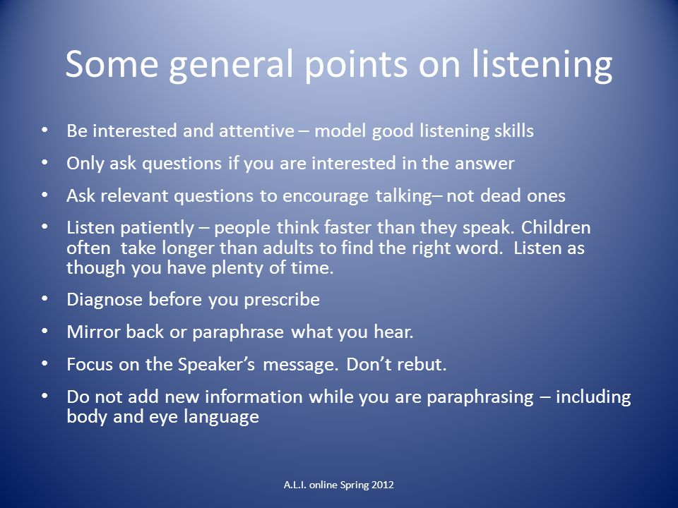 Some general points on listening