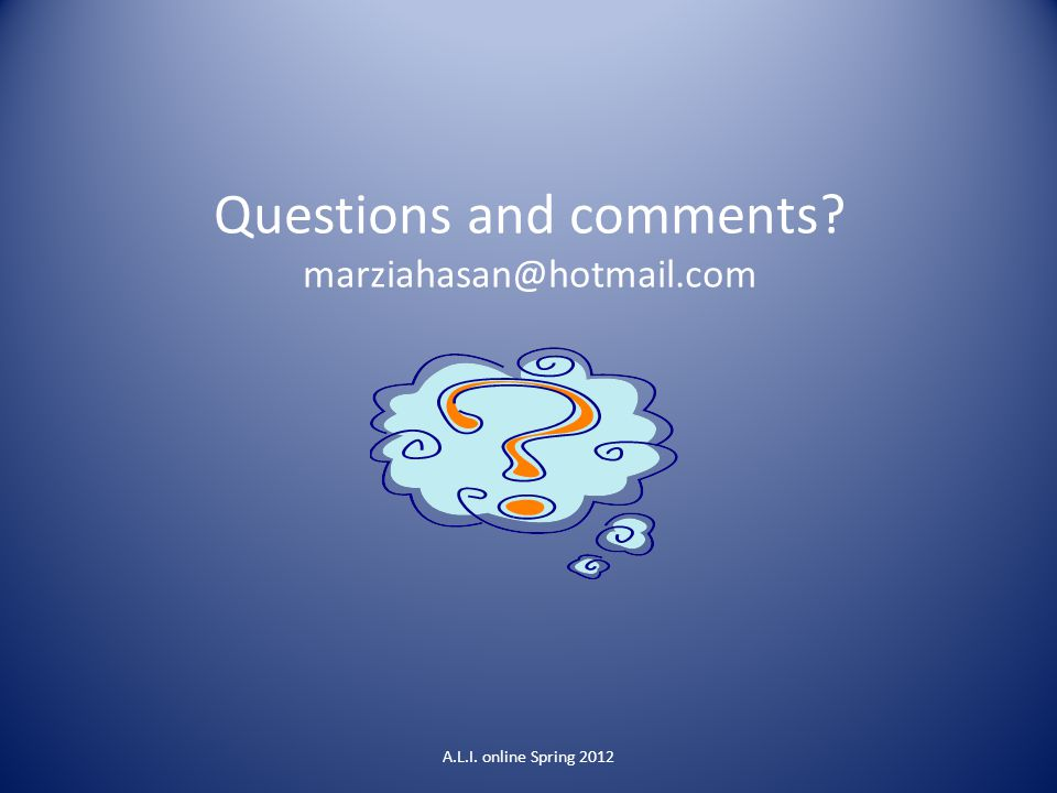 Questions and comments marziahasan@hotmail.com