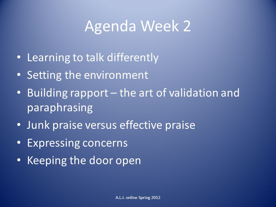 Agenda Week 2 Learning to talk differently Setting the environment