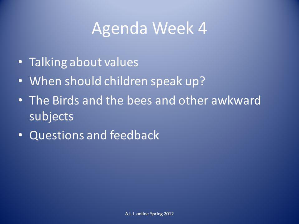 Agenda Week 4 Talking about values When should children speak up