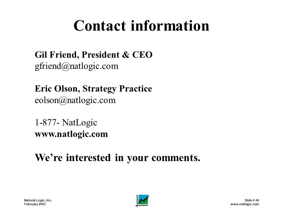 Contact information Gil Friend, President & CEO. gfriend@natlogic.com. Eric Olson, Strategy Practice.