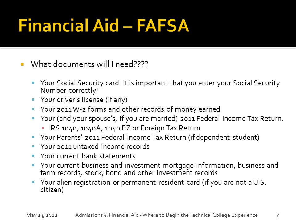 Financial Aid – FAFSA What documents will I need