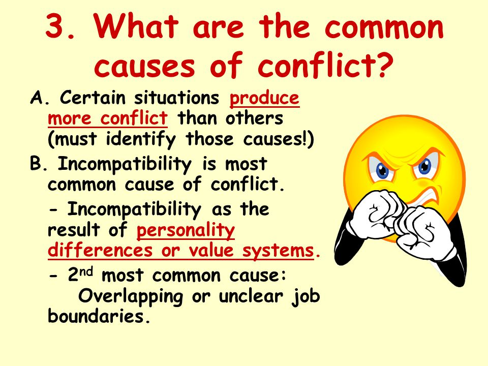 3. What are the common causes of conflict