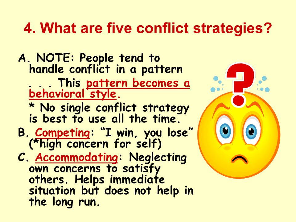 4. What are five conflict strategies