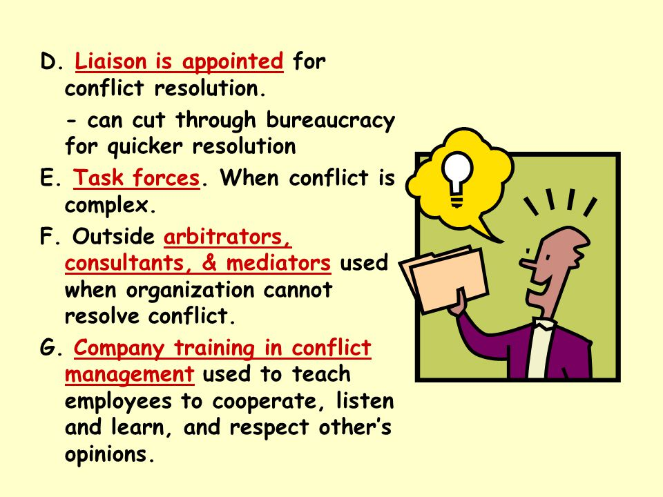 D. Liaison is appointed for conflict resolution.