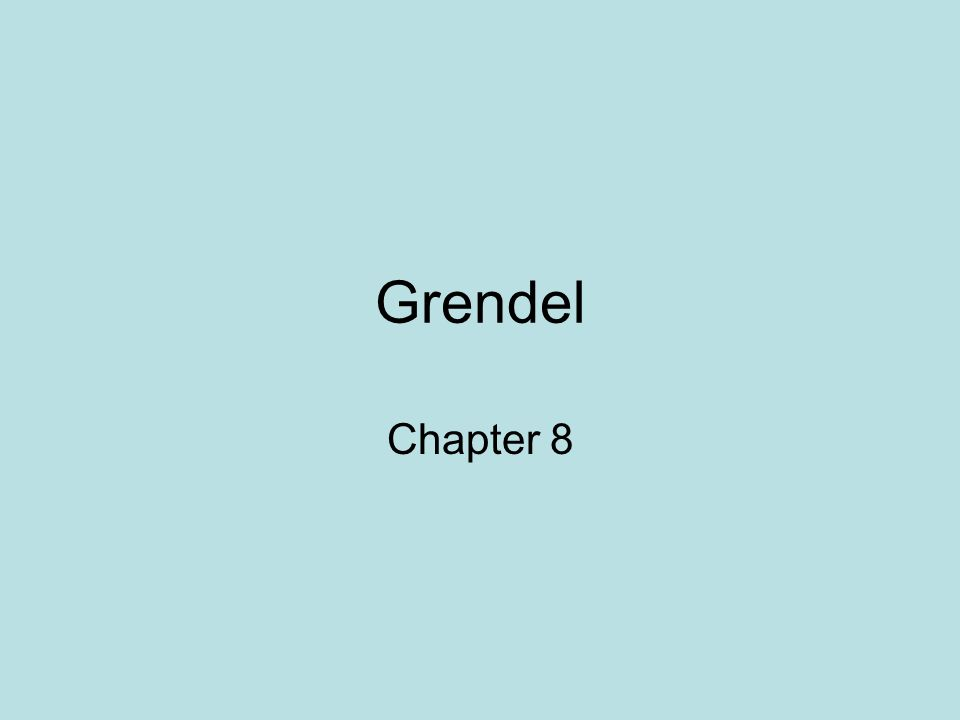 Grendel Chapter 8