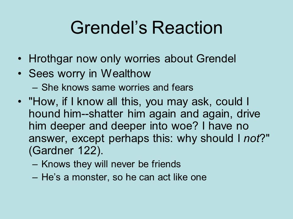 Grendel's Reaction Hrothgar now only worries about Grendel
