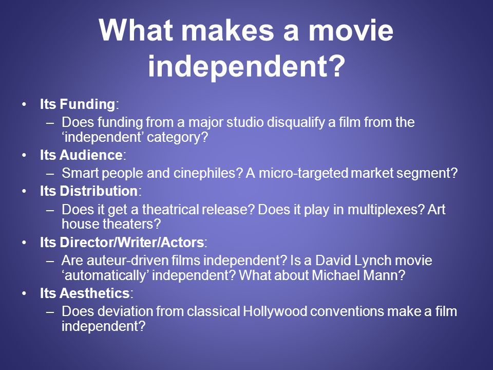 What makes a movie independent