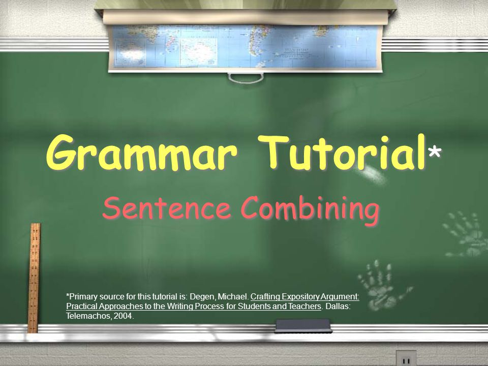 Grammar Tutorial* Sentence Combining