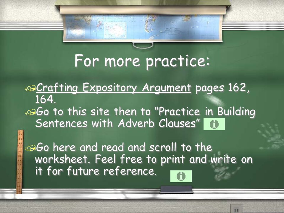 For more practice: Crafting Expository Argument pages 162, 164.