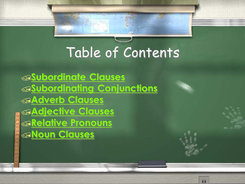 Table of Contents Subordinate Clauses Subordinating Conjunctions