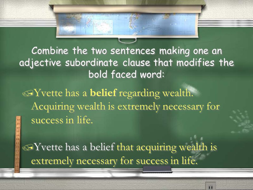 Combine the two sentences making one an adjective subordinate clause that modifies the bold faced word:
