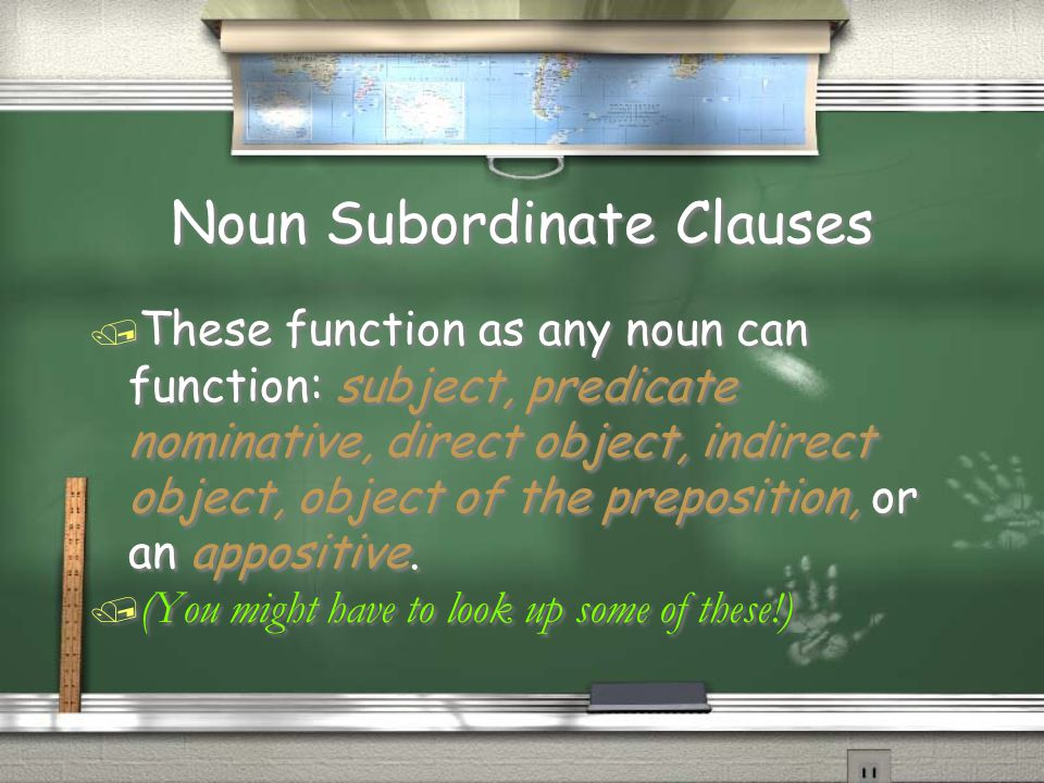 Noun Subordinate Clauses