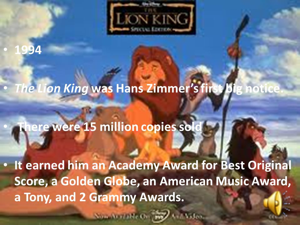 The Lion King was Hans Zimmer's first big notice.