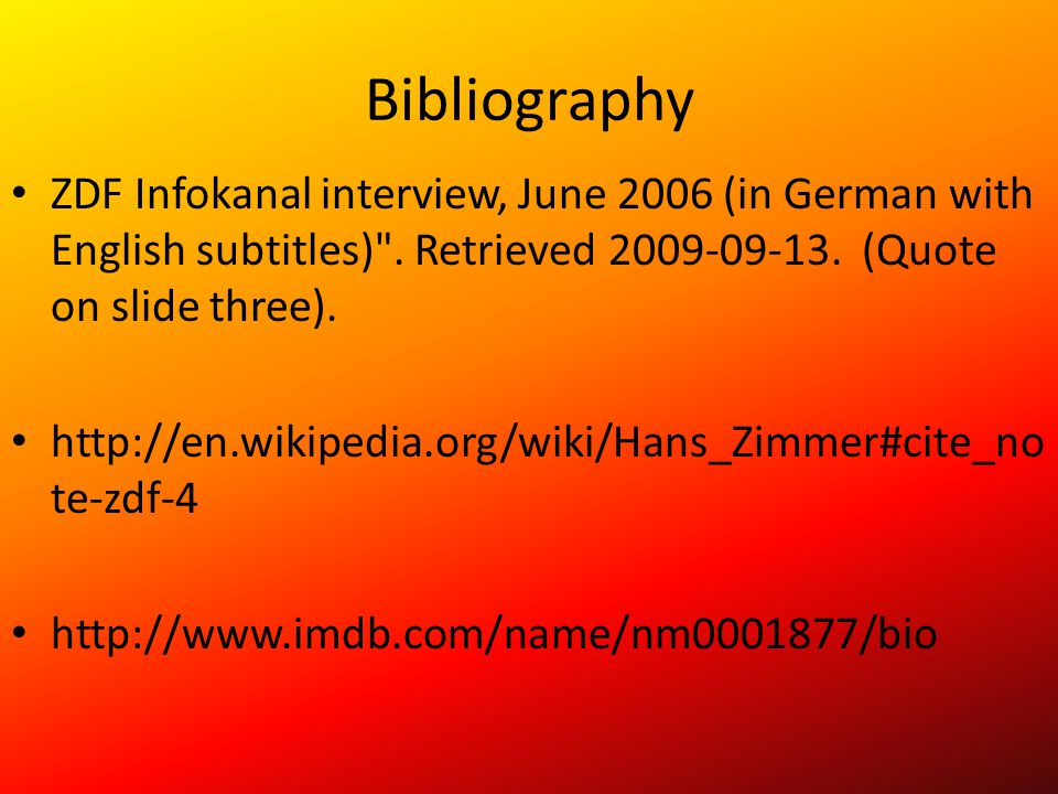 Bibliography ZDF Infokanal interview, June 2006 (in German with English subtitles) . Retrieved 2009-09-13. (Quote on slide three).