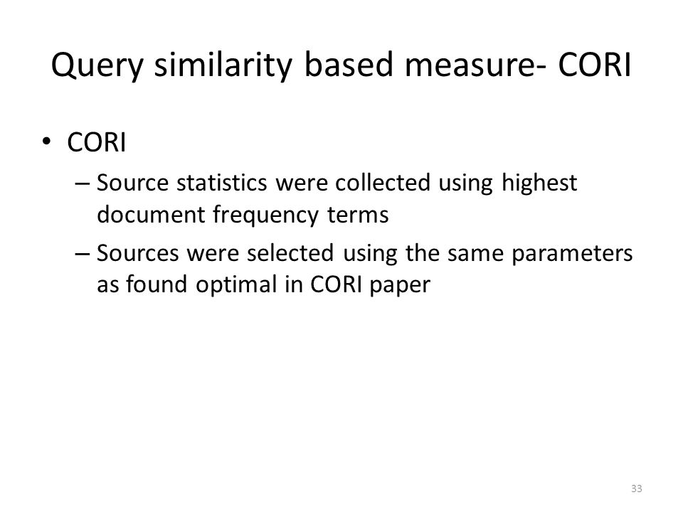 Query similarity based measure- CORI
