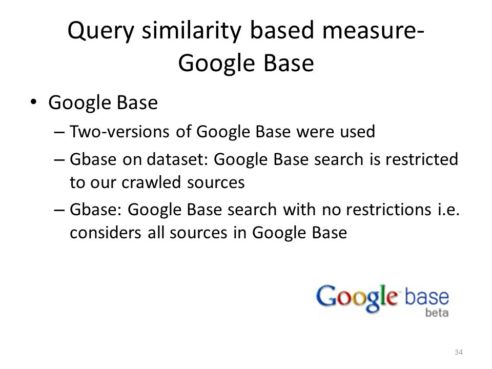 Query similarity based measure- Google Base