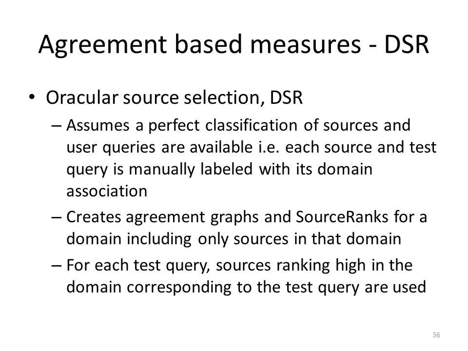 Agreement based measures - DSR