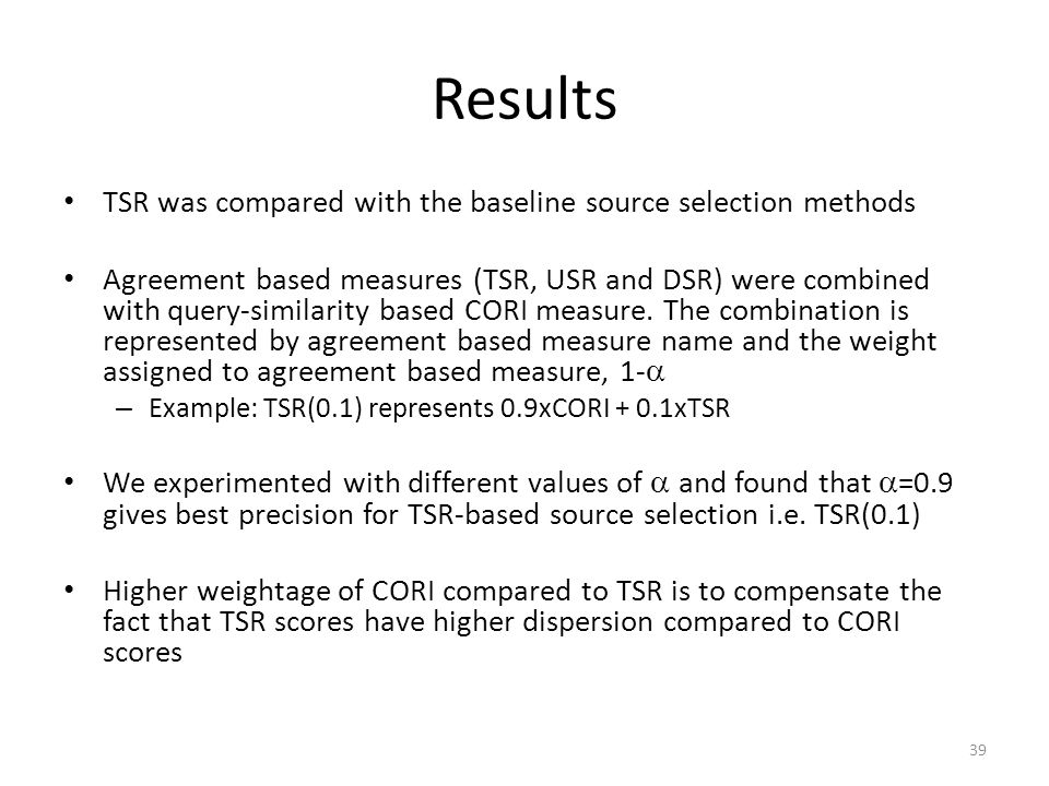 Results TSR was compared with the baseline source selection methods