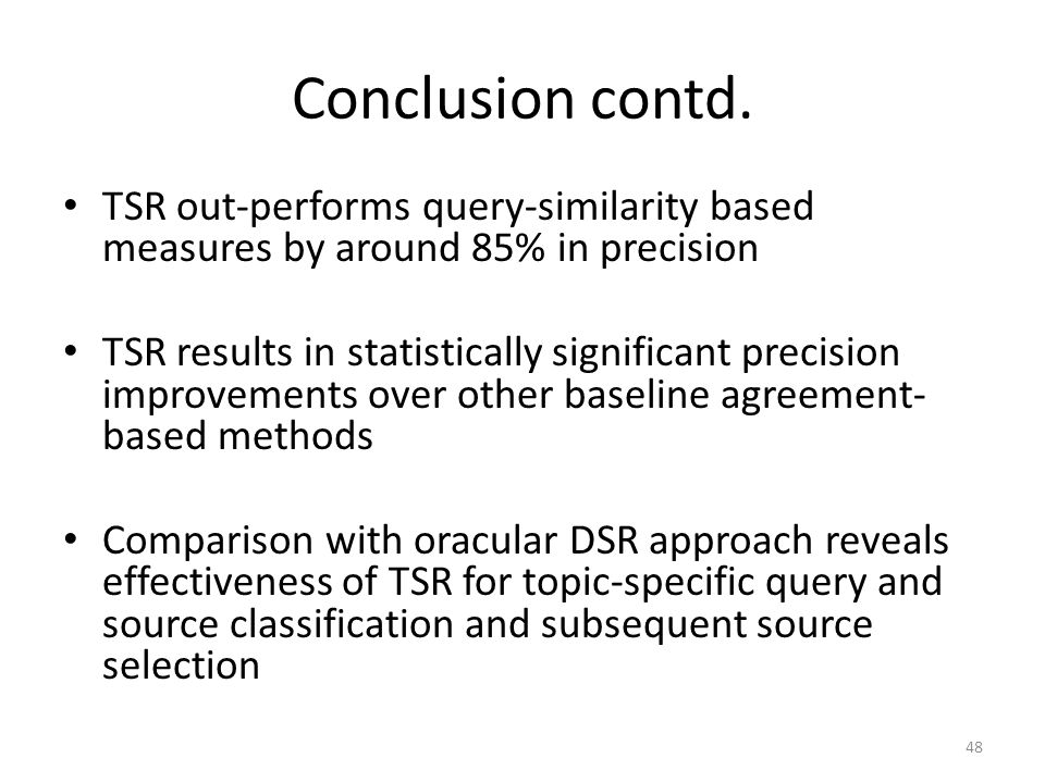Conclusion contd. TSR out-performs query-similarity based measures by around 85% in precision.