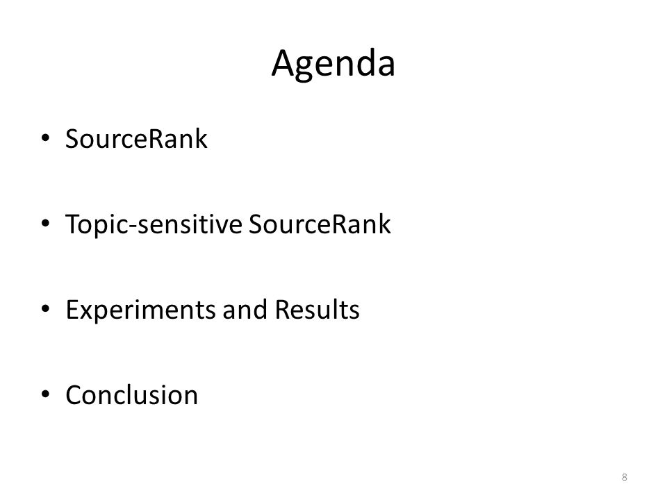 Agenda SourceRank Topic-sensitive SourceRank Experiments and Results