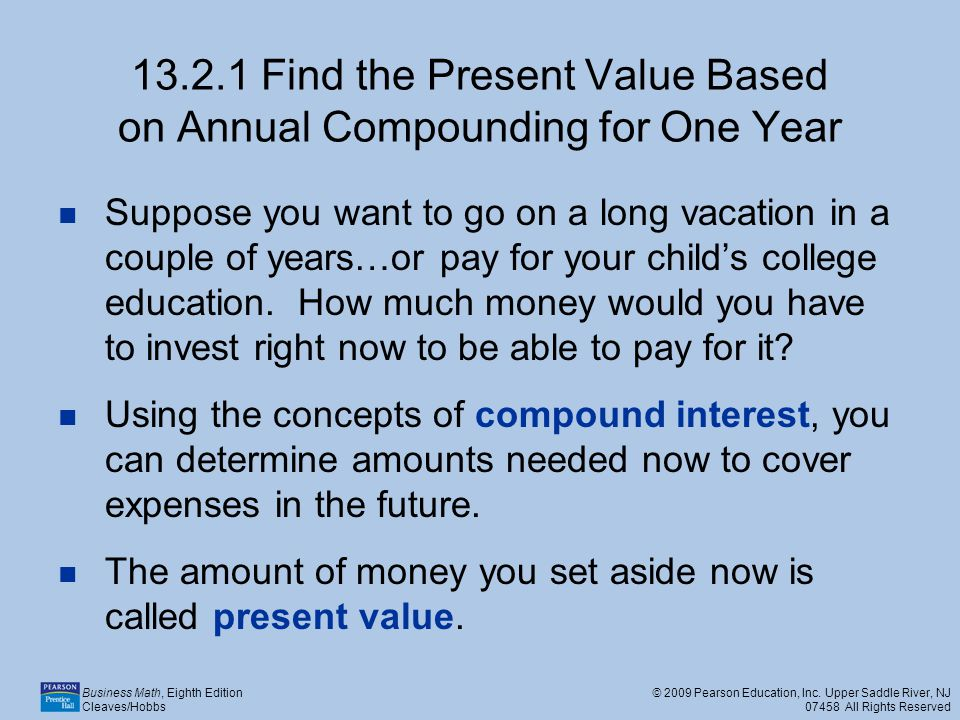 13.2.1 Find the Present Value Based on Annual Compounding for One Year