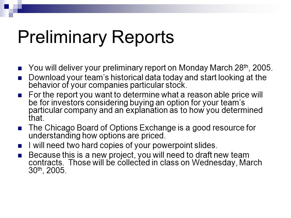 Preliminary Reports You will deliver your preliminary report on Monday March 28th, 2005.