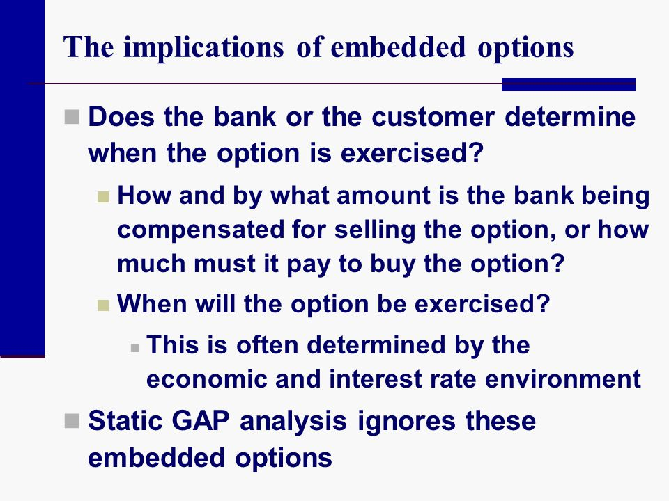 The implications of embedded options