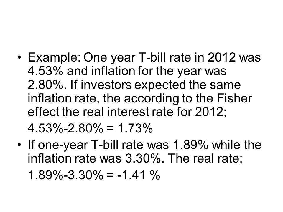 Example: One year T-bill rate in 2012 was 4