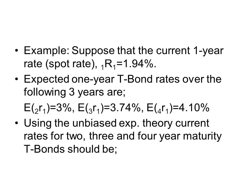Example: Suppose that the current 1-year rate (spot rate), 1R1=1.94%.