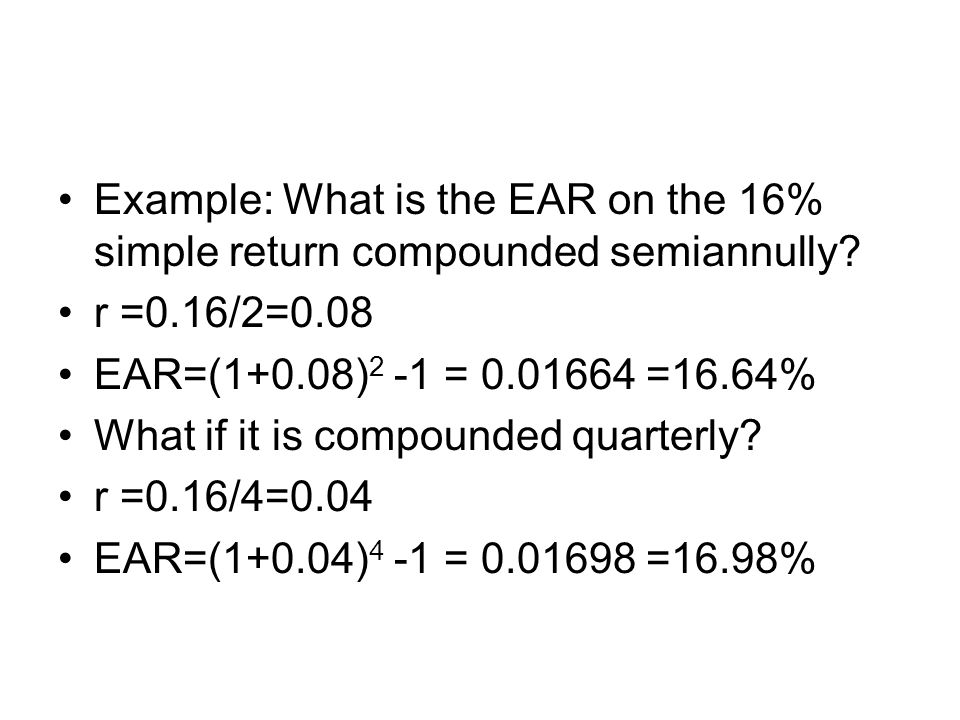 Example: What is the EAR on the 16% simple return compounded semiannully