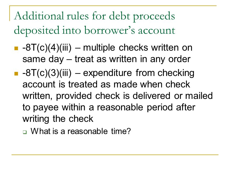 Additional rules for debt proceeds deposited into borrower's account
