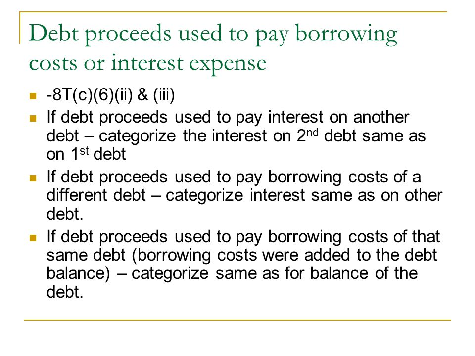 Debt proceeds used to pay borrowing costs or interest expense