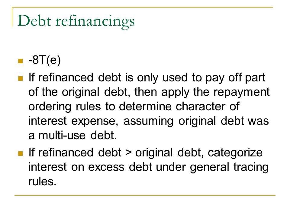 Debt refinancings -8T(e)