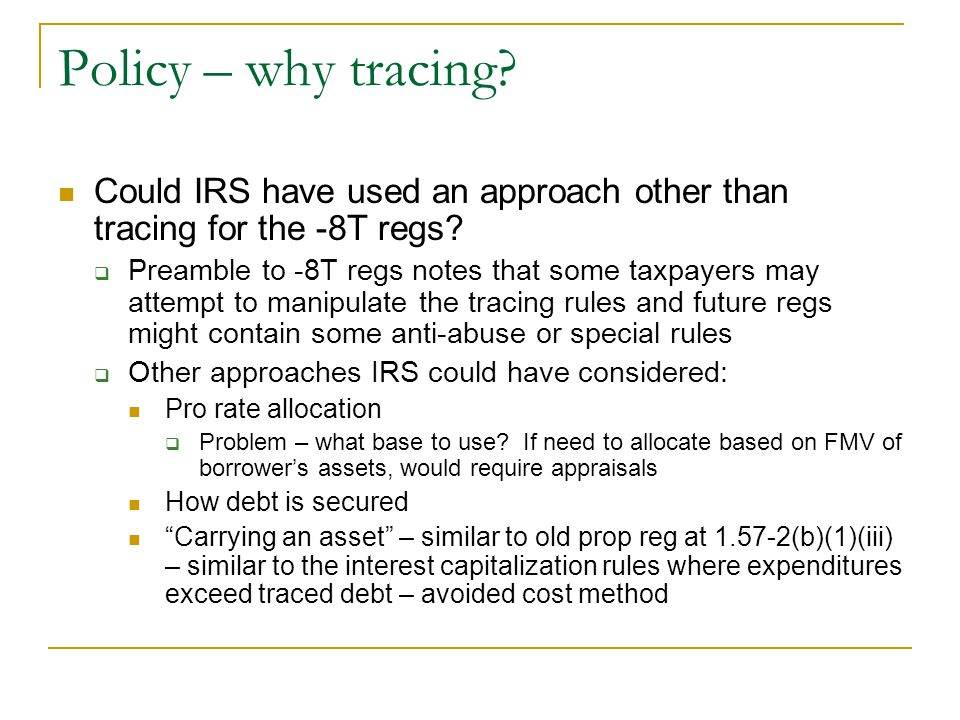 Policy – why tracing Could IRS have used an approach other than tracing for the -8T regs