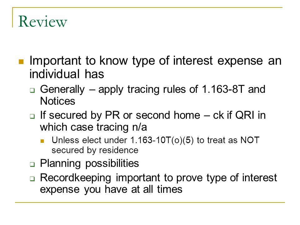 Review Important to know type of interest expense an individual has