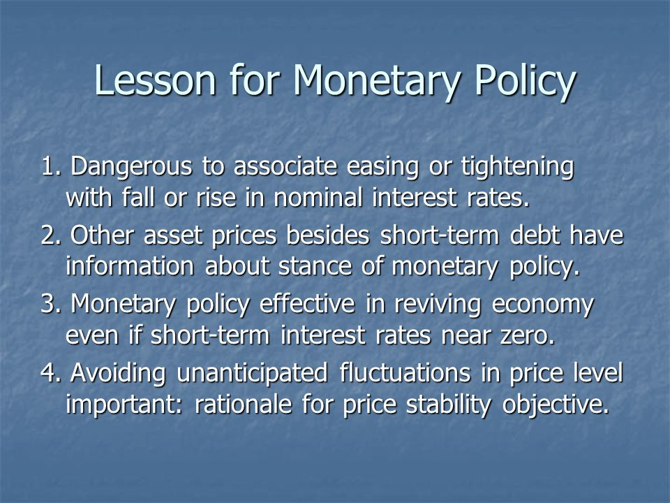 Lesson for Monetary Policy