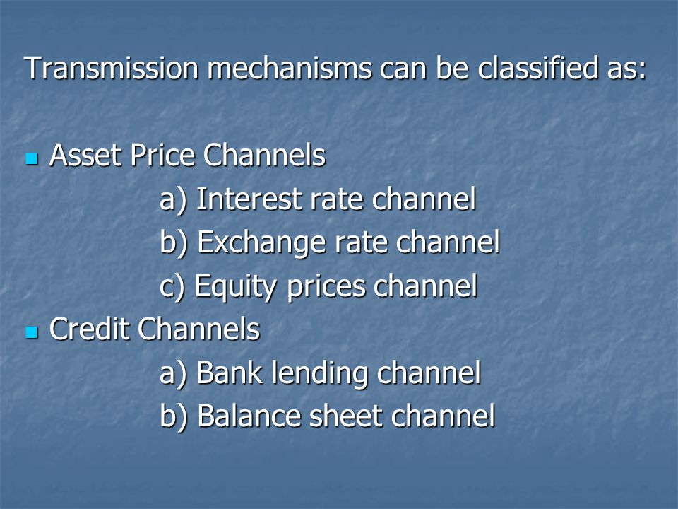 Transmission mechanisms can be classified as: