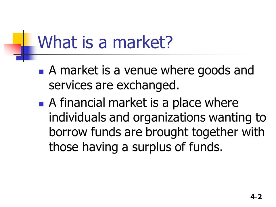 What is a market A market is a venue where goods and services are exchanged.