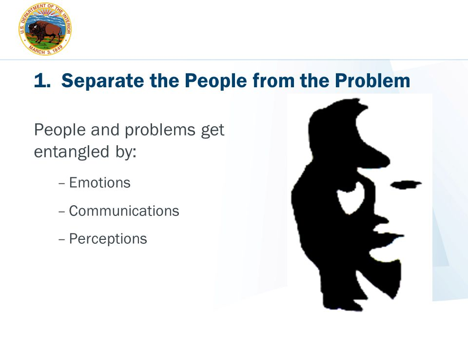 1. Separate the People from the Problem