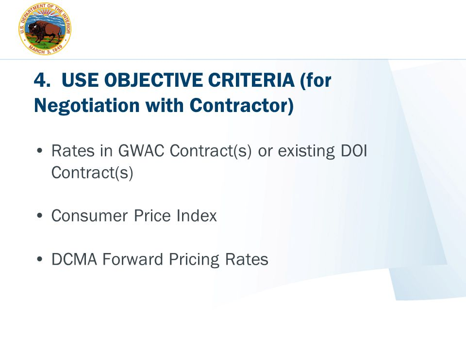 4. USE OBJECTIVE CRITERIA (for Negotiation with Contractor)
