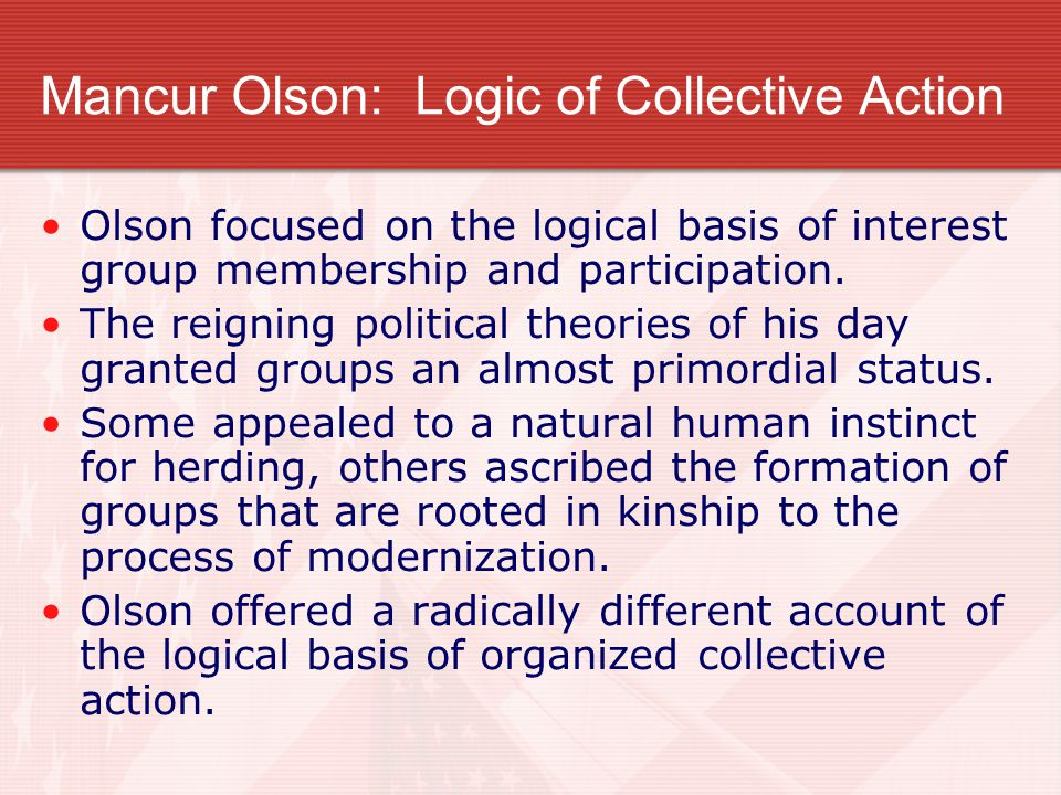 Mancur Olson: Logic of Collective Action