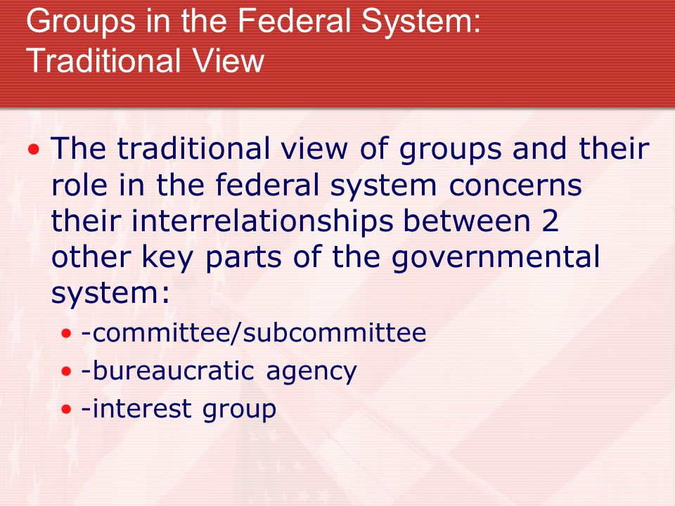Groups in the Federal System: Traditional View
